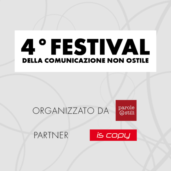 4° Festival della Comunicazione non ostile: ISCopy è partner