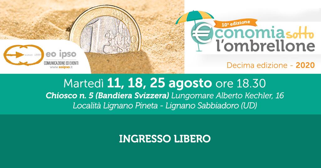 Evento Economia Sotto L'Ombrellone - Lignano 11 Agosto 2020